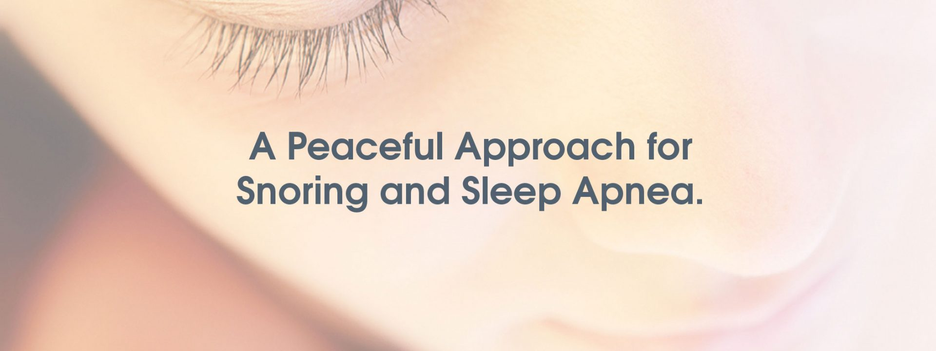 A Peaceful Approach for Snoring and Sleep Apnea